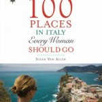 100 Places in Italy Every Woman Should Go – Italy Travel Guide