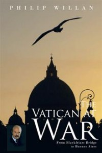 The Vatican at War by Philip Willan