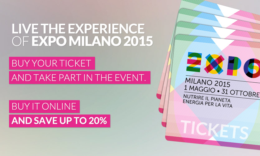 Milan Expo 2015 - Tickets Now Available! - Italy Chronicles