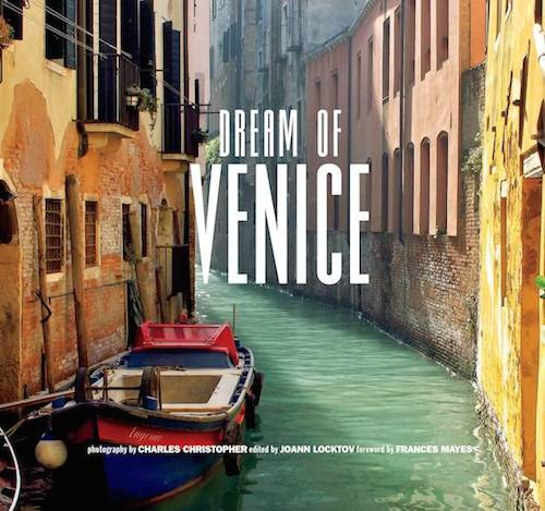 Dream of Venice Photographs by Charles Christopher